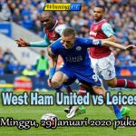 Prediksi West Ham United vs Leicester City 29 Desember 2019