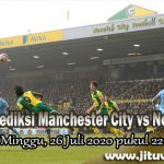Prediksi Manchester City vs Norwich City 26 Juli 2020