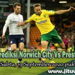 Prediksi Norwich City Vs Preston North End 19 September 2020