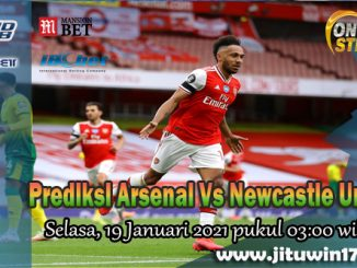 Prediksi Arsenal Vs Newcastle United 19 Januari 2021
